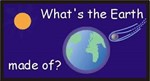 Link to What's the earth made of?